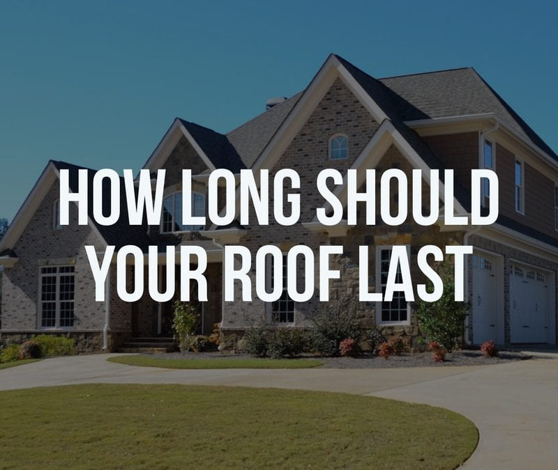 How Long Should Your Roof Last