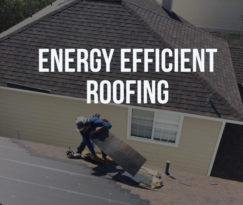 Energy Efficient Roofing