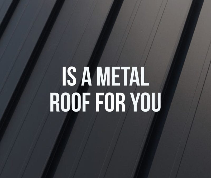 Is a Metal Roof For You?