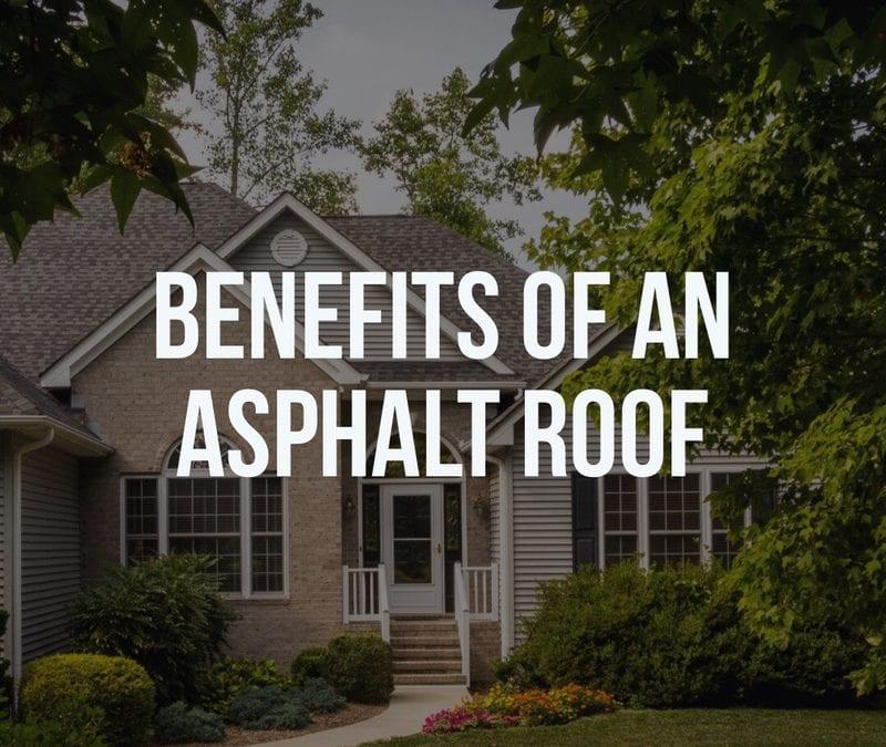 Benefits of an Asphalt Roof