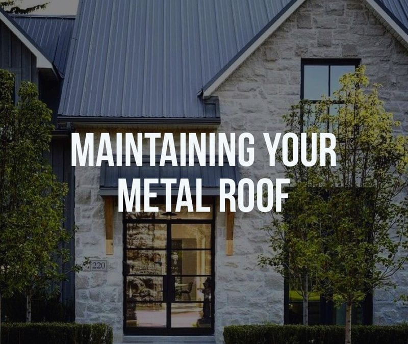 Maintaining your Metal Roof